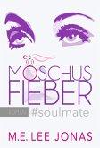 MOSCHUSFIEBER #soulmate (eBook, ePUB)