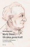 Moritz Griess - Gib deine ganze Kraft