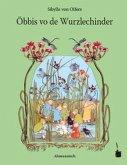 Öbbis vo de Wurzlechinder / Etwas von den Wurzelkindern