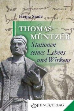 Thomas Müntzer - Stationen seines Lebens und Wirkens - Stade, Heinz