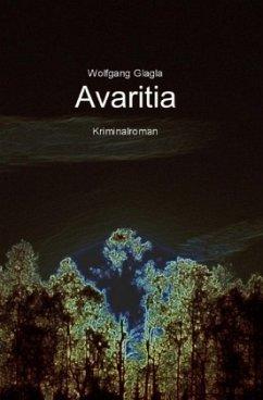 Avaritia / Richard Tackert Bd.1 - Glagla, Wolfgang