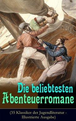 Die beliebtesten Abenteuerromane (35 Klassiker der Jugendliteratur - Illustrierte Ausgabe) (eBook, ePUB)