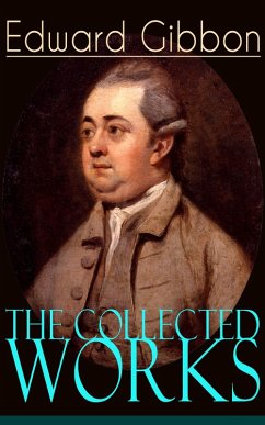 The Collected Works of Edward Gibbon (eBook, ePUB)