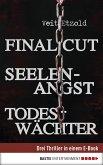 Final Cut, Seelenangst, Todeswächter (eBook, ePUB)