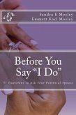 Before You Say I Do: 51 Questions To Ask Your Potential Spouse (eBook, ePUB)