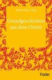 Gruselgeschichten aus dem Orient (eBook, ePUB)