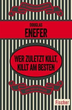 Wer zuletzt killt, killt am besten (eBook, ePUB) - Enefer, Douglas