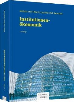 Institutionenökonomik - Erlei, Mathias; Leschke, Martin; Sauerland, Dirk