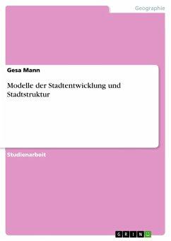 Modelle der Stadtentwicklung und Stadtstruktur - Mann, Gesa