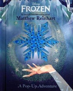 Frozen: A Pop-up Adventure - Reinhart, Matthew