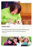 Erwachsenenbildung bei geistiger Behinderung. Kognitive Bedingungen und motivationale Besonderheiten des Lernens