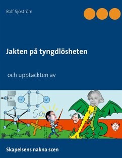 Jakten på tyngdlösheten och upptäckten av (eBook, ePUB) - Sjöström, Rolf
