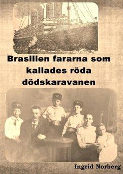 Brasilienfararna som kallades röda dödskaravanen (eBook, ePUB)