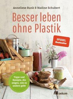 Besser leben ohne Plastik (eBook, ePUB) - Bunk, Anneliese; Schubert, Nadine