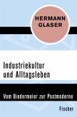 Industriekultur und Alltagsleben