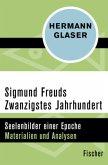 Sigmund Freuds Zwanzigstes Jahrhundert
