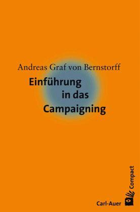 Einführung in das Campaigning - Bernstorff, Andreas Graf von