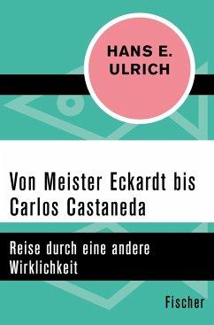 Von Meister Eckardt bis Carlos Castaneda - Ulrich, Hans E.