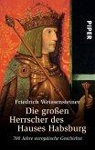 Die großen Herrscher des Hauses Habsburg (eBook, ePUB)