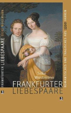 Frankfurter Liebespaare (eBook, ePUB) - Wustmann, Silke
