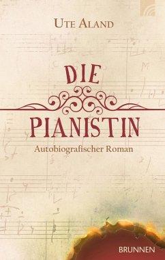 Die Pianistin (eBook, ePUB) - Aland, Ute