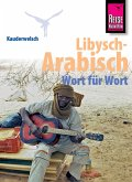 Reise Know-How Sprachführer Libysch-Arabisch - Wort für Wort: Kauderwelsch-Band 218 (eBook, PDF)