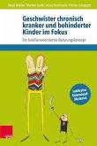 Geschwister chronisch kranker und behinderter Kinder im Fokus (eBook, PDF)