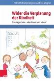 Wider die Verplanung der Kindheit (eBook, PDF)
