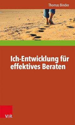 Ich-Entwicklung für effektives Beraten (eBook, PDF) - Binder, Thomas