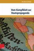 Vom Kampfblatt zur Staatspropaganda (eBook, PDF)