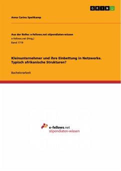 Kleinunternehmer und ihre Einbettung in Netzwerke. Typisch afrikanische Strukturen? (eBook, PDF)
