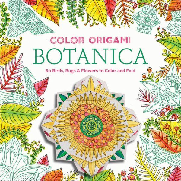Color Origami Botanica Origami Coloring Book Von