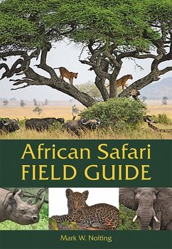 African Safari Field Guide - Nolting, Mark W.
