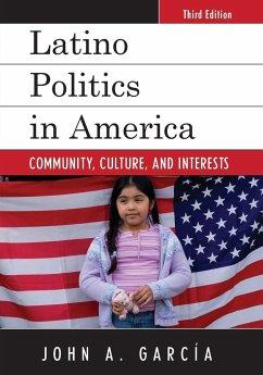 Latino Politics in America - Garcia, John A.