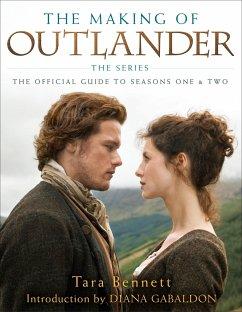 The Making of Outlander: The Series - Bennett, Tara