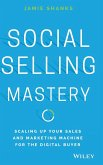 Social Selling Mastery: Scaling Up Your Sales and Marketing Machine for the Digital Buyer