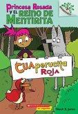 Princesa Rosada Y El Reino de Mentirita #2: Cuaperucita Roja (Little Red)