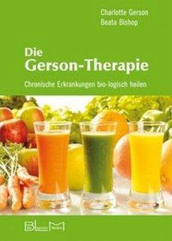 Die Gerson-Therapie - Gerson, Charlotte; Bishop, Beata