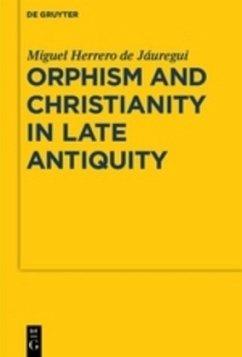 Orphism and Christianity in Late Antiquity - Herrero de Jáuregui, Miguel
