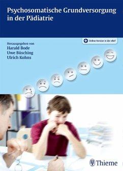 Psychosomatische Grundversorgung in der Pädiatrie (eBook, PDF)