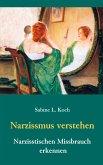 Narzissmus verstehen - Narzisstischen Missbrauch erkennen (eBook, ePUB)
