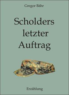 Scholders letzter Auftrag (eBook, ePUB)