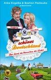 Unser schönes Deutschland präsentiert von Anke Engelke und Bastian Pastewka (eBook, PDF)