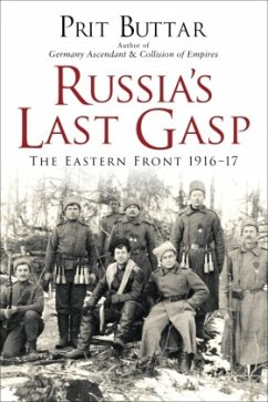 Russia's Last Gasp: The Eastern Front 1916-17 - Buttar, Prit