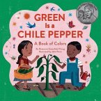 Green Is a Chile Pepper: A Book of Colors (Color Books for Kids, Hispanic Books for Kids, Early Reader Books)