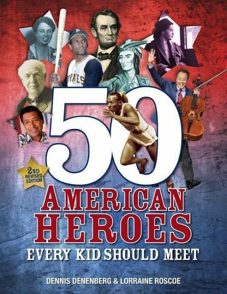 50 american heroes every kid should meet by denenberg
