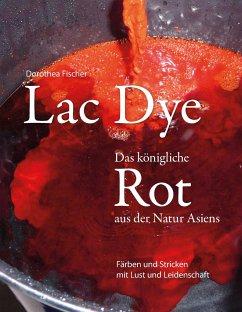 Lac Dye - Das königliche Rot aus der Natur Asiens