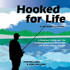 Hooked for Life: A Fisherman's Story - Williams, Tom; Williams, Jena