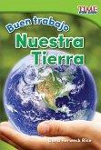 Buen Trabajo: Nuestra Tierra (Good Work: Our Earth) (Spanish Version) (Foundations Plus)