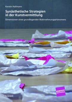 Synästhetische Strategien in der Kunstvermittlung - Hallmann, Kerstin